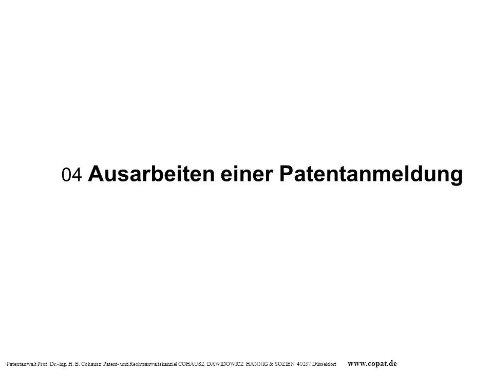 Patentanwalt Prof. Dr.-Ing. H. B. Cohausz Patent- und Rechtsanwaltskanzlei COHAUSZ DAWIDOWICZ HANNIG & SOZIEN 40237 Düsseldorf www.copat.de 04 Ausarbe