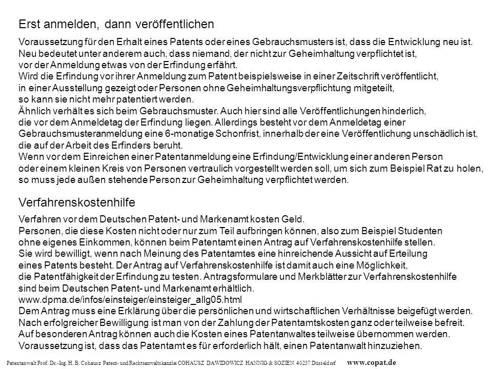 Patentanwalt Prof. Dr.-Ing. H. B. Cohausz Patent- und Rechtsanwaltskanzlei COHAUSZ DAWIDOWICZ HANNIG & SOZIEN 40237 Düsseldorf www.copat.de Voraussetz