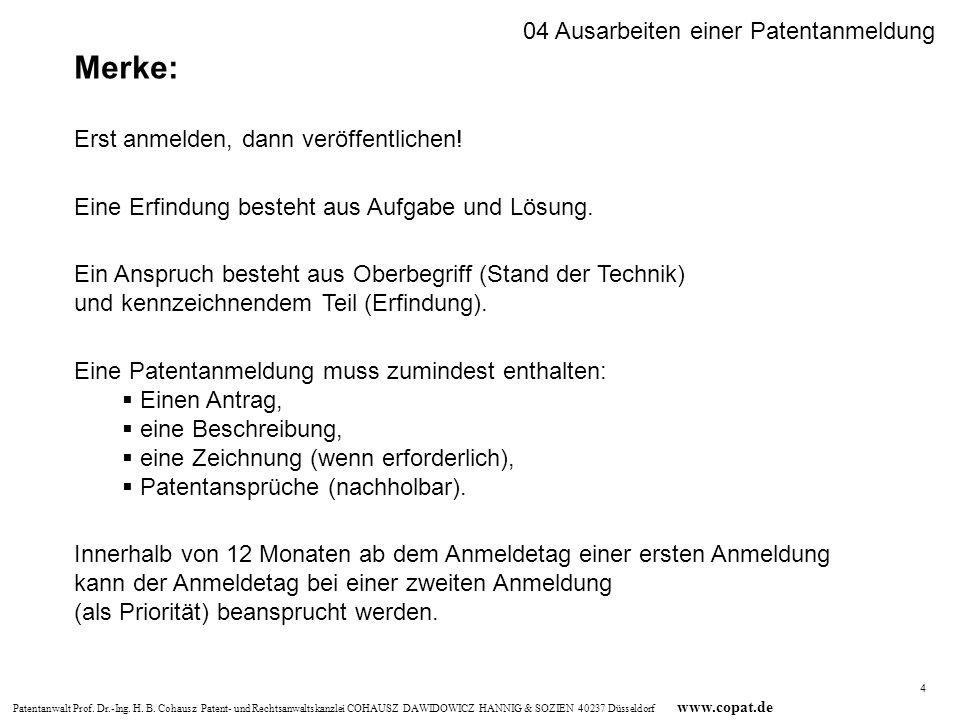 Patentanwalt Prof. Dr.-Ing. H. B. Cohausz Patent- und Rechtsanwaltskanzlei COHAUSZ DAWIDOWICZ HANNIG & SOZIEN 40237 Düsseldorf www.copat.de Merke: Ers