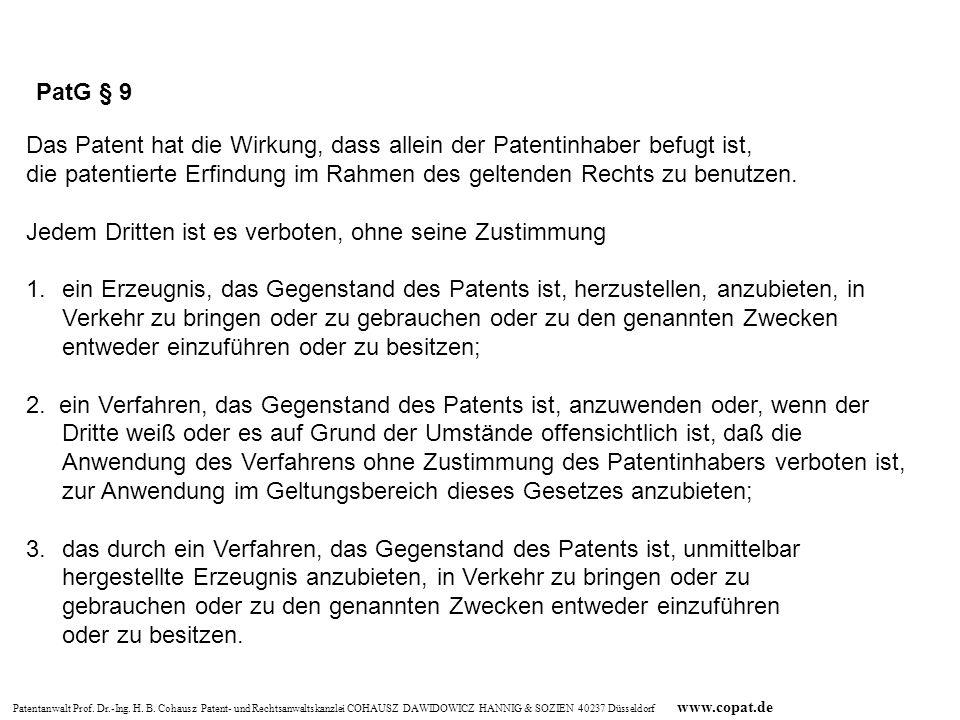 Patentanwalt Prof. Dr.-Ing. H. B. Cohausz Patent- und Rechtsanwaltskanzlei COHAUSZ DAWIDOWICZ HANNIG & SOZIEN 40237 Düsseldorf www.copat.de PatG § 9 D