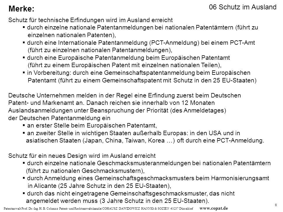 Patentanwalt Prof. Dr.-Ing. H. B. Cohausz Patent- und Rechtsanwaltskanzlei COHAUSZ DAWIDOWICZ HANNIG & SOZIEN 40237 Düsseldorf www.copat.de Schutz für