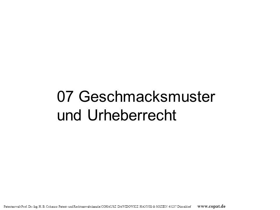 Patentanwalt Prof. Dr.-Ing. H. B. Cohausz Patent- und Rechtsanwaltskanzlei COHAUSZ DAWIDOWICZ HANNIG & SOZIEN 40237 Düsseldorf www.copat.de 07 Geschma