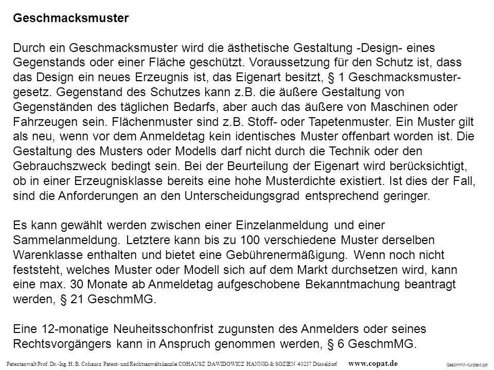 Patentanwalt Prof. Dr.-Ing. H. B. Cohausz Patent- und Rechtsanwaltskanzlei COHAUSZ DAWIDOWICZ HANNIG & SOZIEN 40237 Düsseldorf www.copat.de Geschmacks