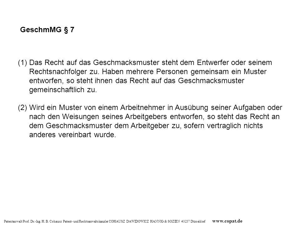 Patentanwalt Prof. Dr.-Ing. H. B. Cohausz Patent- und Rechtsanwaltskanzlei COHAUSZ DAWIDOWICZ HANNIG & SOZIEN 40237 Düsseldorf www.copat.de GeschmMG §