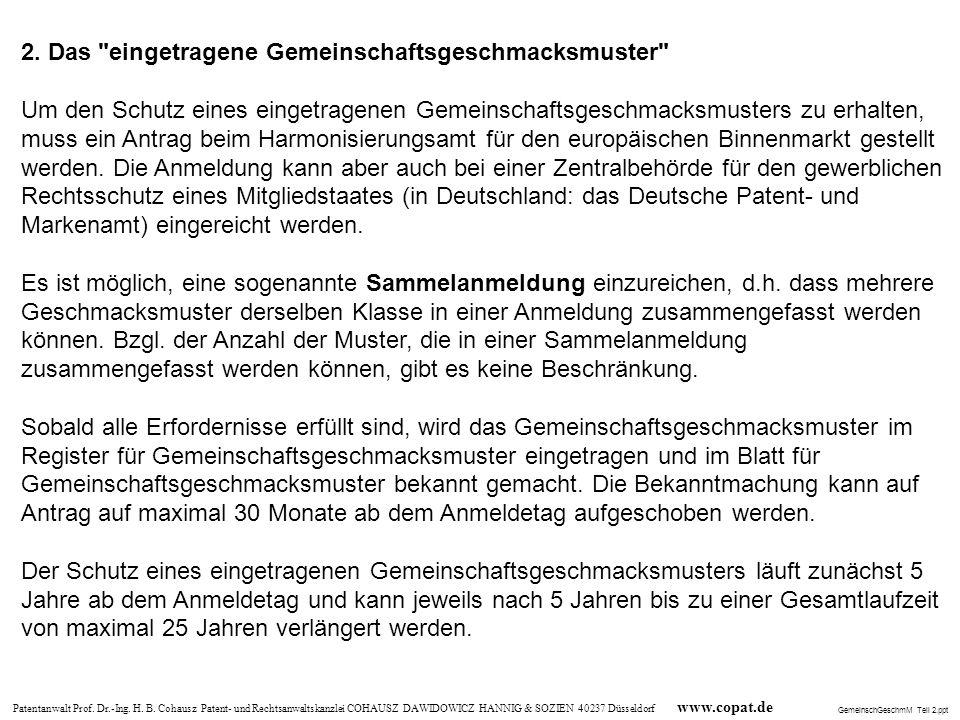 Patentanwalt Prof. Dr.-Ing. H. B. Cohausz Patent- und Rechtsanwaltskanzlei COHAUSZ DAWIDOWICZ HANNIG & SOZIEN 40237 Düsseldorf www.copat.de 2. Das