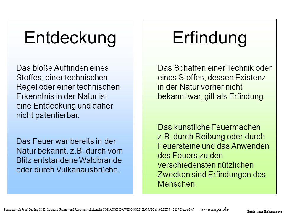 Patentanwalt Prof. Dr.-Ing. H. B. Cohausz Patent- und Rechtsanwaltskanzlei COHAUSZ DAWIDOWICZ HANNIG & SOZIEN 40237 Düsseldorf www.copat.de Entdeckung