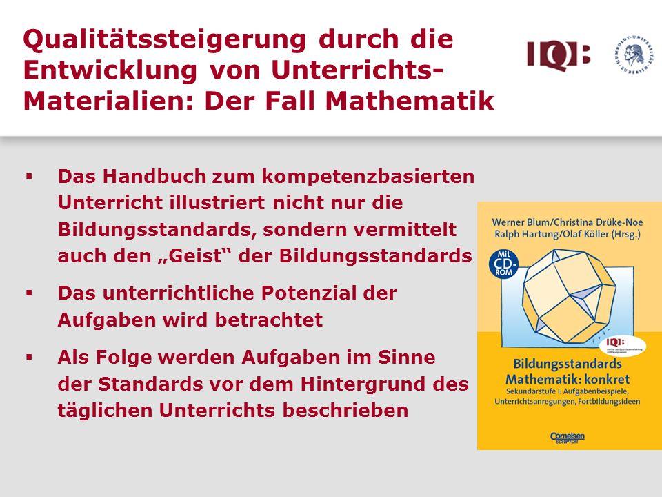 Qualitätssteigerung durch die Entwicklung von Unterrichts- Materialien: Der Fall Mathematik Das Handbuch zum kompetenzbasierten Unterricht illustriert