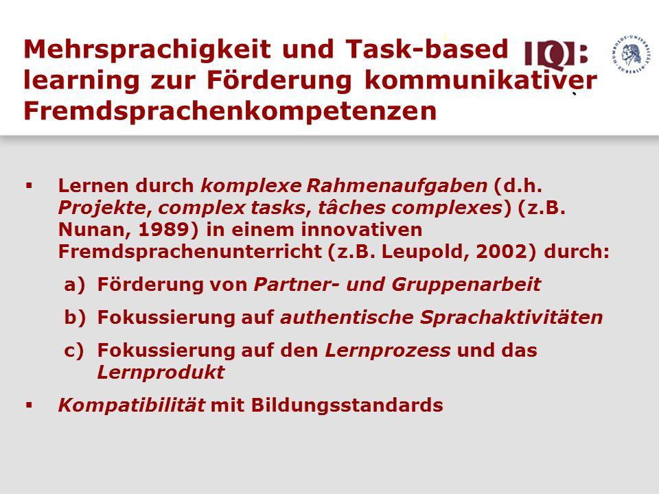 Mehrsprachigkeit und Task-based learning zur Förderung kommunikativer Fremdsprachenkompetenzen Lernen durch komplexe Rahmenaufgaben (d.h. Projekte, co