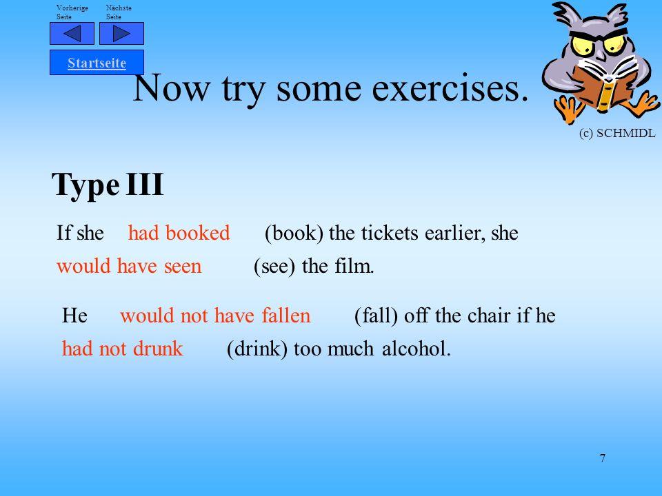 Nächste Seite Vorherige Seite (c) SCHMIDL 7 Now try some exercises.