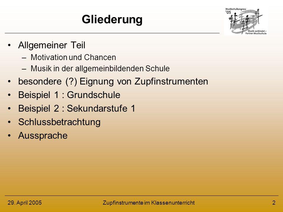 29.April 2005Zupfinstrumente im Klassenunterricht13 Ergebnisse nach ca.