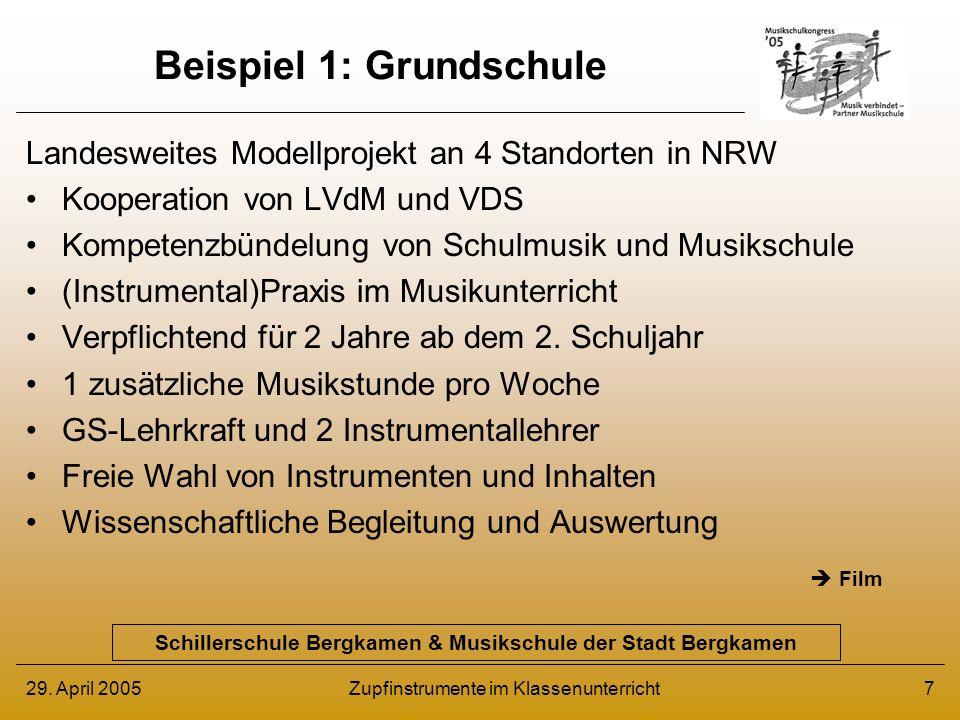 29. April 2005Zupfinstrumente im Klassenunterricht7 Beispiel 1: Grundschule Landesweites Modellprojekt an 4 Standorten in NRW Kooperation von LVdM und