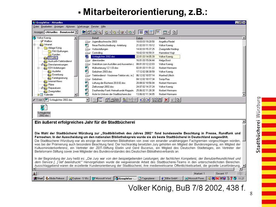 8 Mitarbeiterorientierung, z.B.: Volker König, BuB 7/8 2002, 438 f.