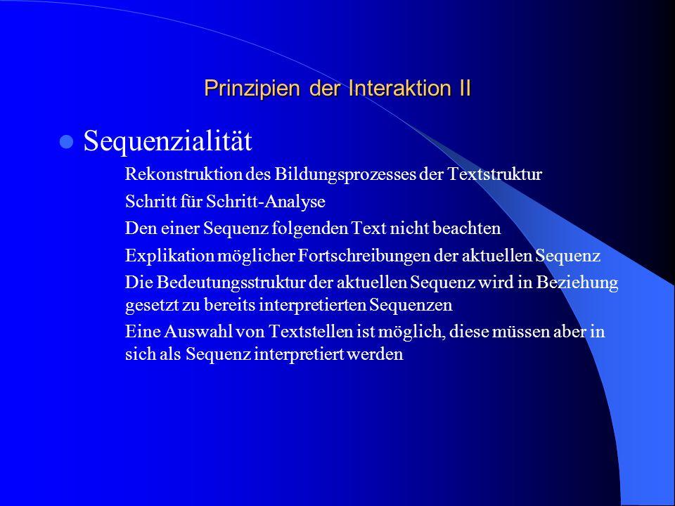 Prinzipien der Interaktion I Kontextfreiheit Welche Bedeutung hat der Text, unabhängig vom Kontext.