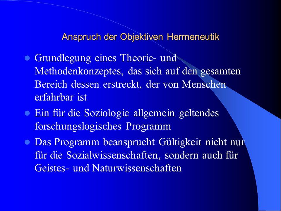 Objektive Hermeneutik nach Ulrich Oevermann Im Grunde ne Anmaßung, das in Powerpoint darstellen zu wollen Ich hör ihn schon wettern, falls er das sehen sollte
