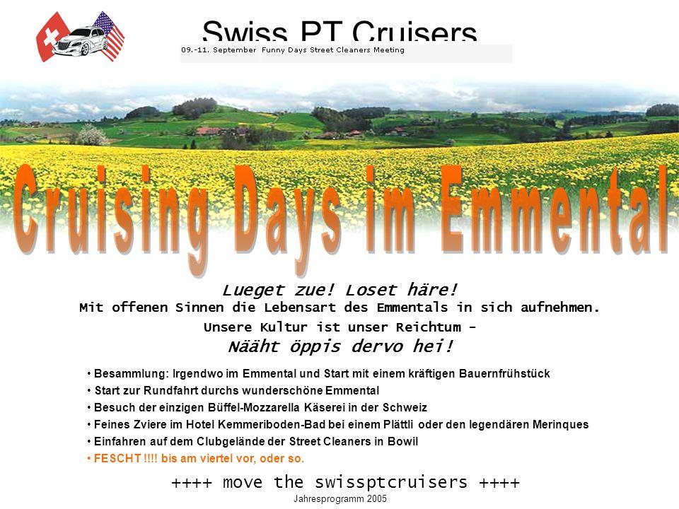 Swiss PT Cruisers Jahresprogramm 2005 Lueget zue. Loset häre.