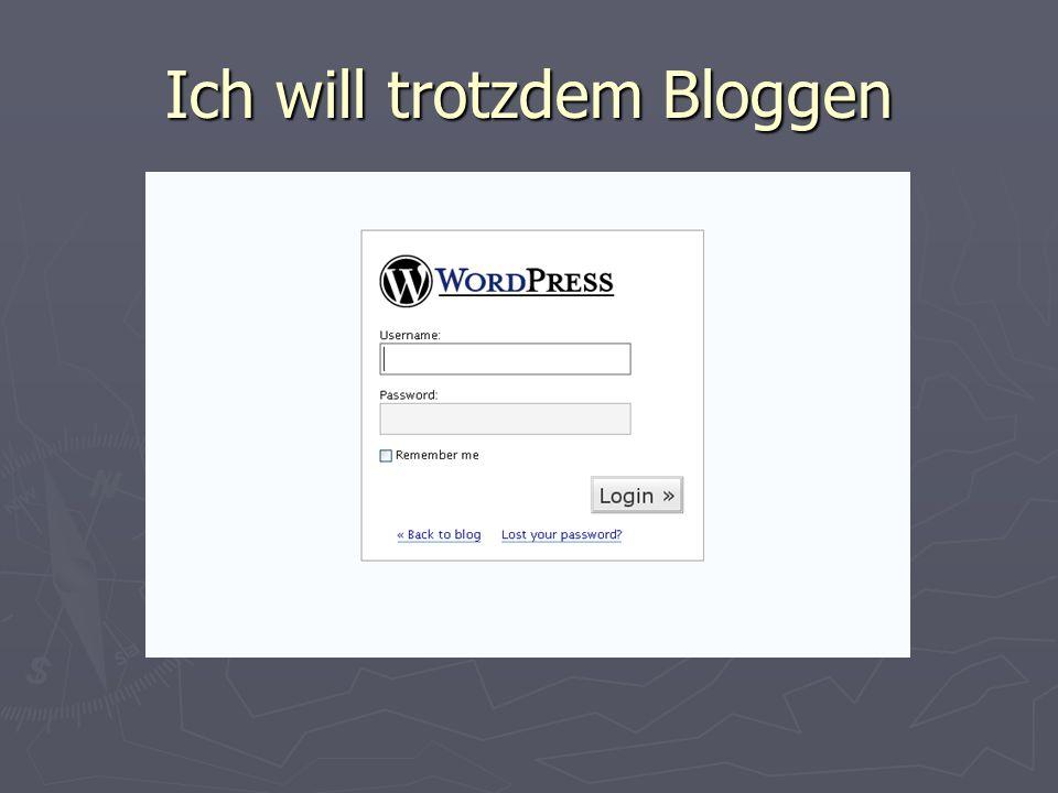 Ich will trotzdem Bloggen