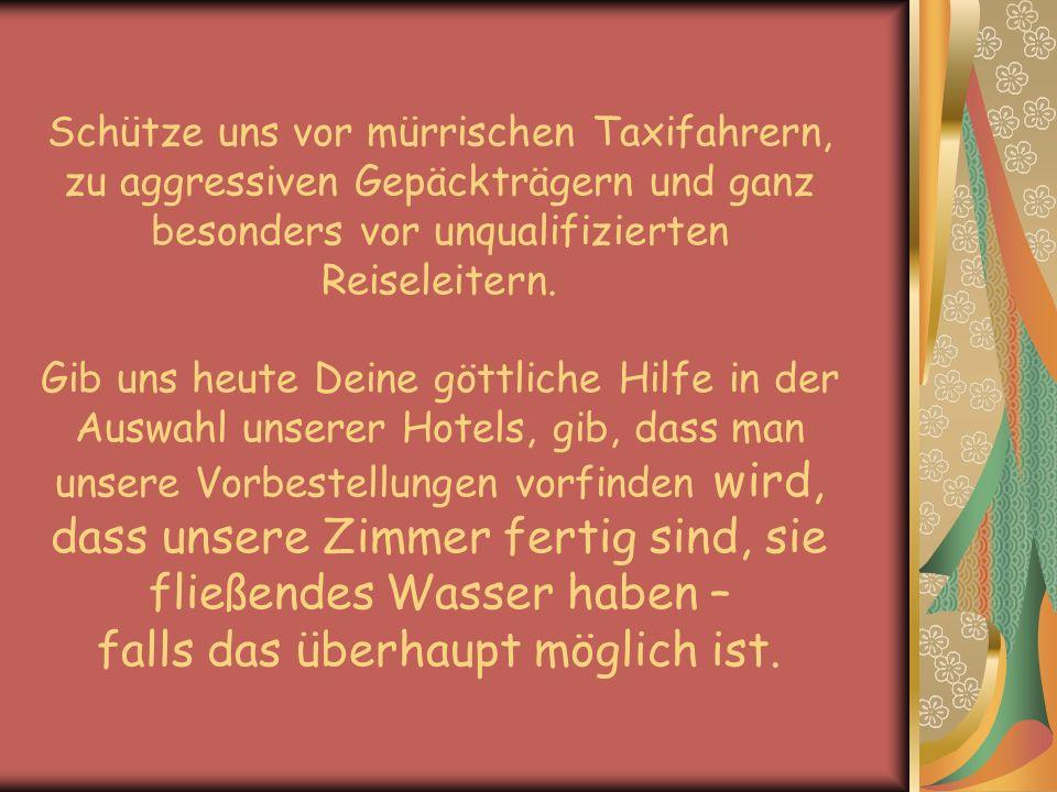 Wir beten, dass die Telefone funktionieren, und dass die Telefonistin Deutsch spricht.