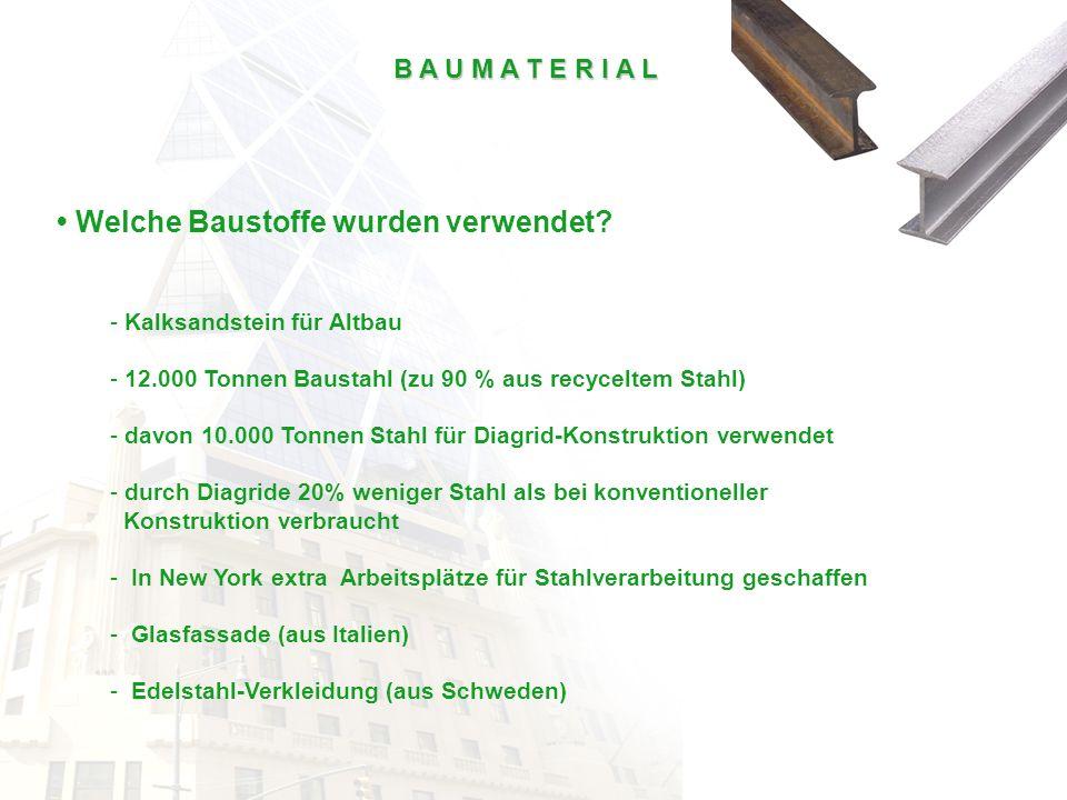 B A U M A T E R I A L Welche Baustoffe wurden verwendet? - Kalksandstein für Altbau - 12.000 Tonnen Baustahl (zu 90 % aus recyceltem Stahl) - davon 10