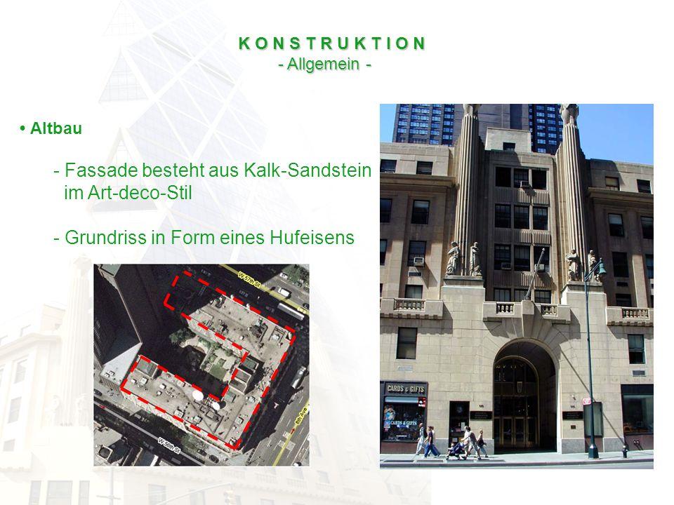 K O N S T R U K T I O N - Allgemein - - Allgemein - Altbau - Fassade besteht aus Kalk-Sandstein im Art-deco-Stil - Grundriss in Form eines Hufeisens