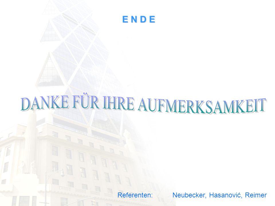 E N D E Referenten:Neubecker, Hasanović, Reimer