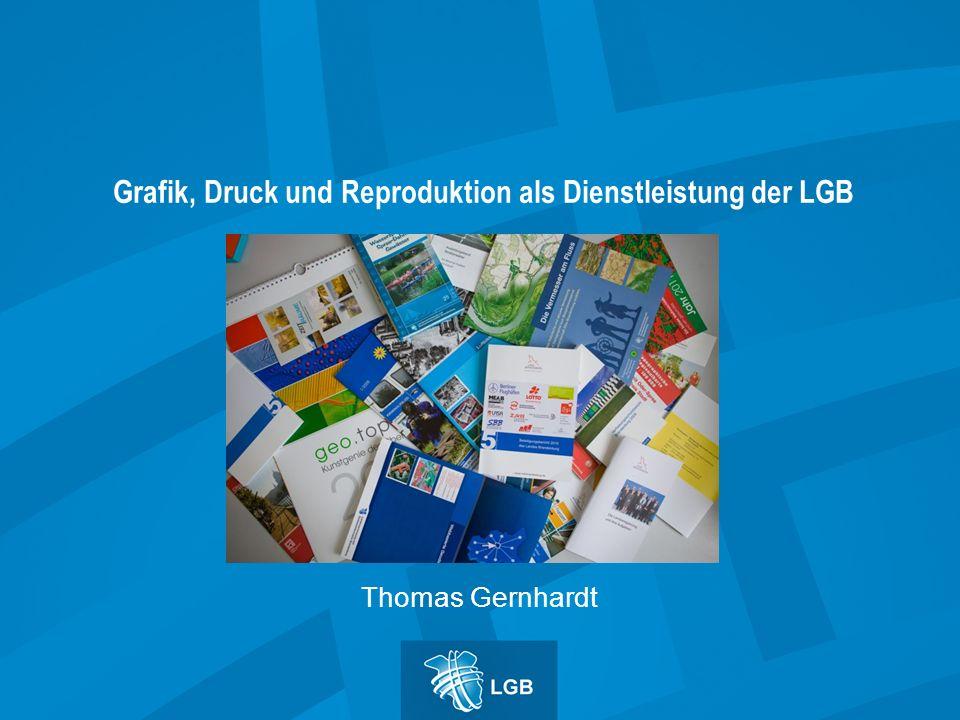 2 23.11.2012Referent: Thomas Gernhardt Die LGB hat einen Druck- und Reproduktionsbereich, der auf die Herstellung und Weiterverarbeitung von Landkarten spezialisiert ist.