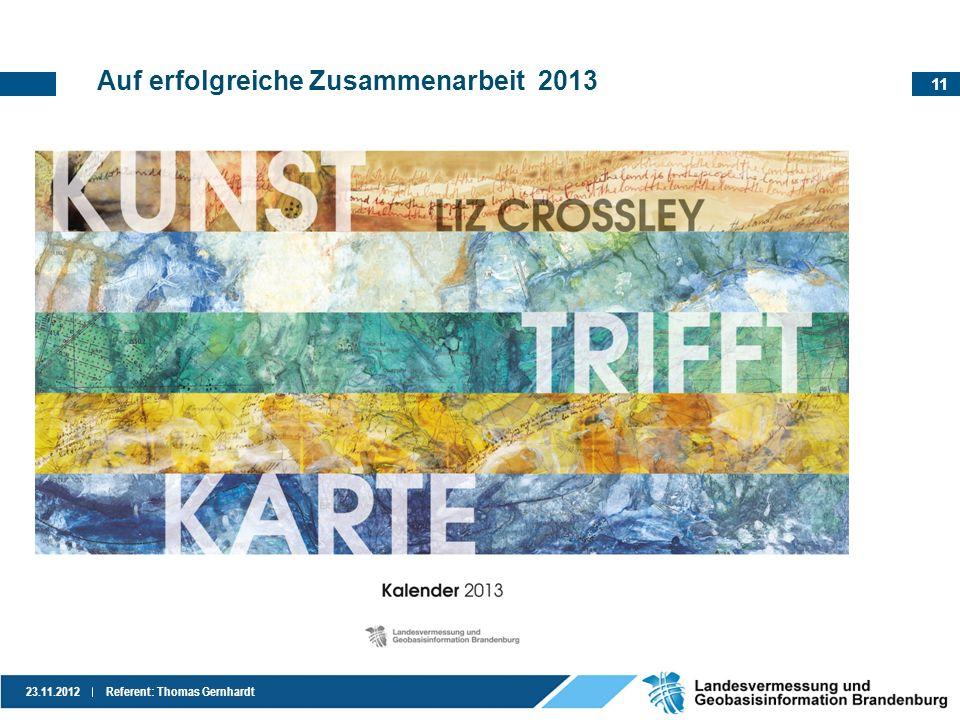 11 23.11.2012Referent: Thomas Gernhardt Auf erfolgreiche Zusammenarbeit 2013