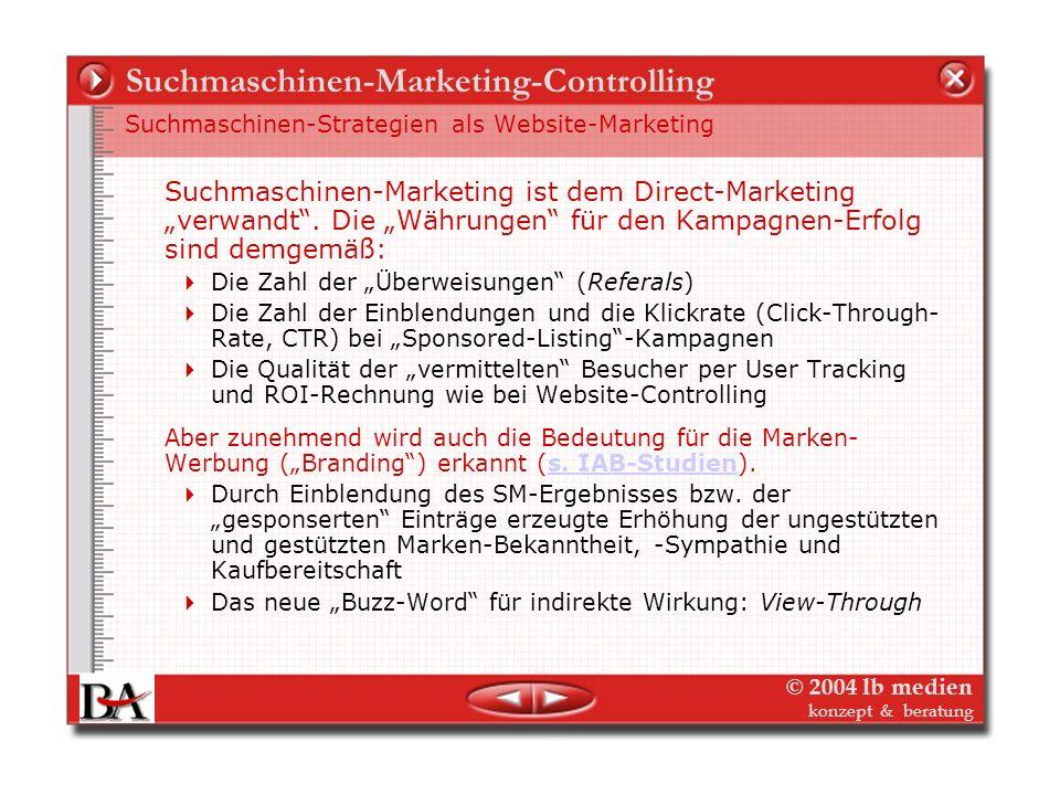 © 2004 lb medien konzept & beratung Suchmaschinen-Marketing-Controlling Suchmaschinen-Strategien als Website-Marketing Im wesentlichen reduzieren sich