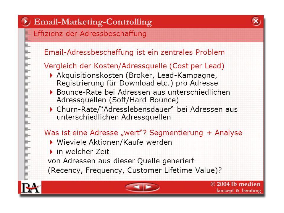 © 2004 lb medien konzept & beratung Email-Marketing-Controlling...die Beeinflussung des Kunden-Lebenszyklus