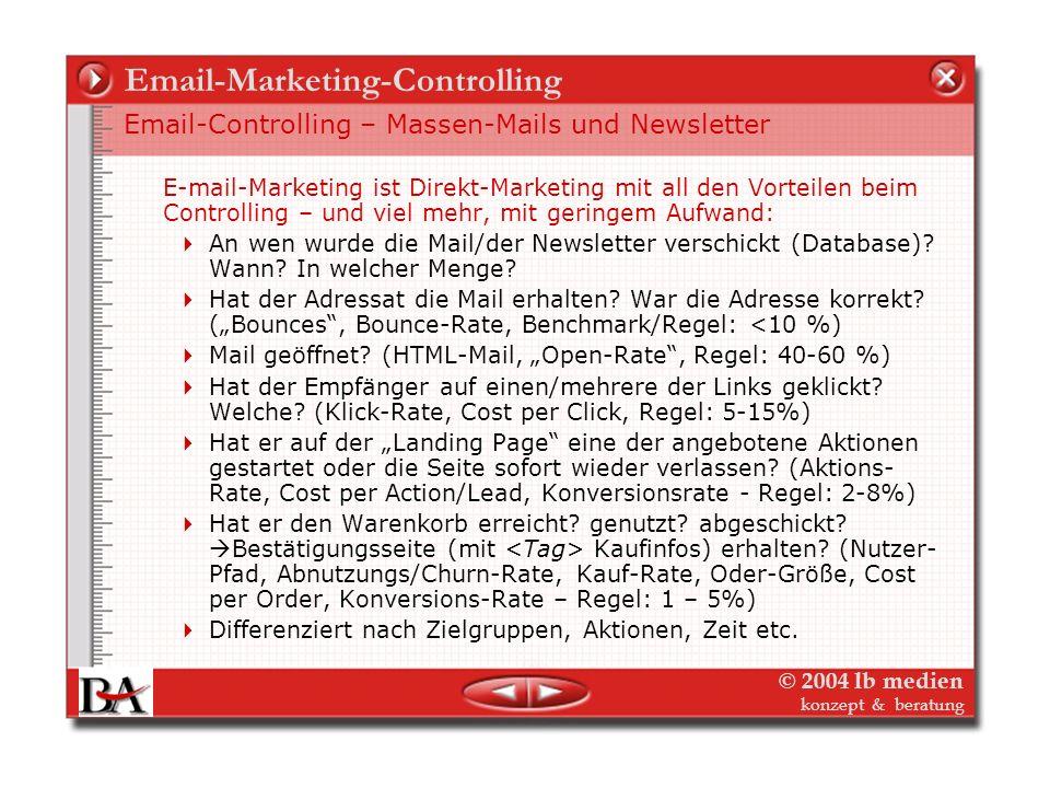 © 2004 lb medien konzept & beratung Email-Marketing-Controlling Effizienz der Adressbeschaffung Email-Adressbeschaffung ist ein zentrales Problem Verg