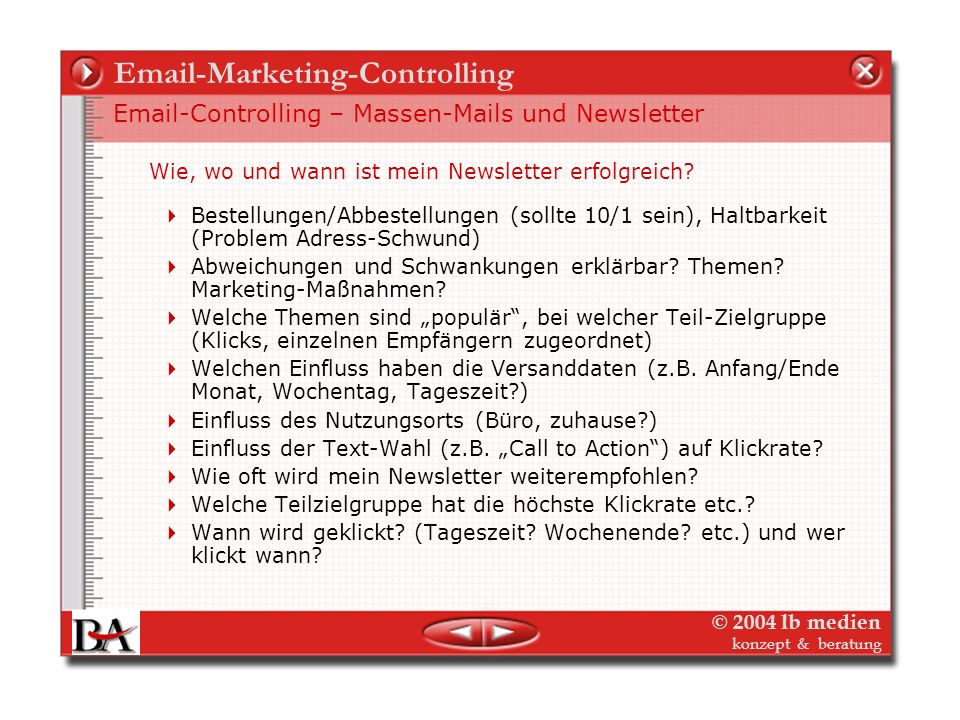 © 2004 lb medien konzept & beratung Email-Marketing-Controlling Email-Controlling – Massen-Mails und Newsletter E-mail-Marketing ist Direkt-Marketing