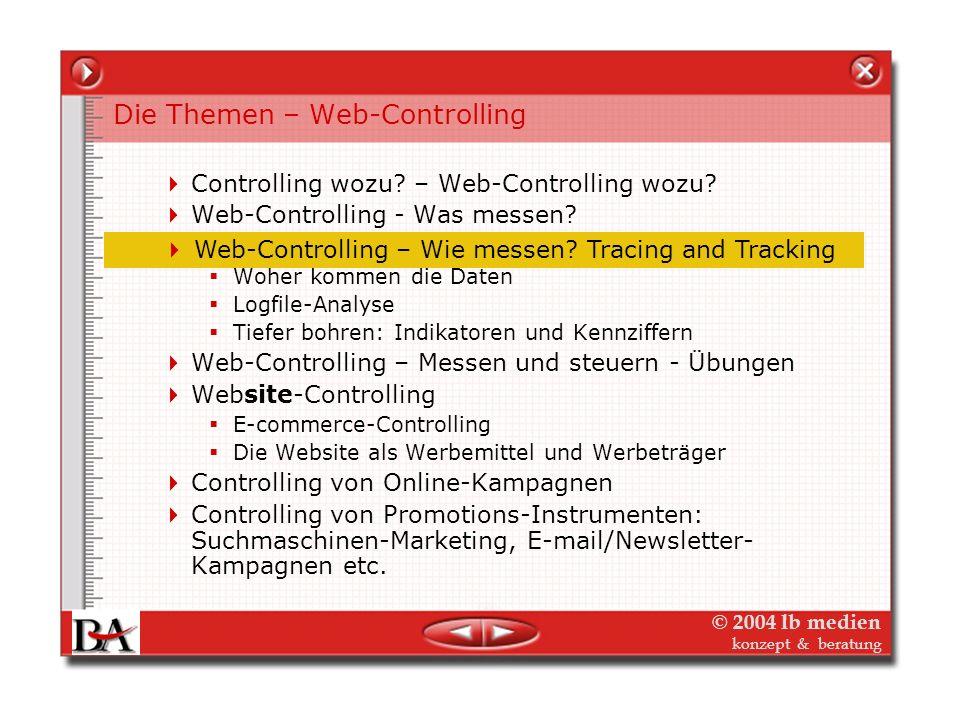 © 2004 lb medien konzept & beratung Web-Marketing - Controlling Web-Controlling – was messen? Was will ich Online erreichen? Vieles und alles auf einm