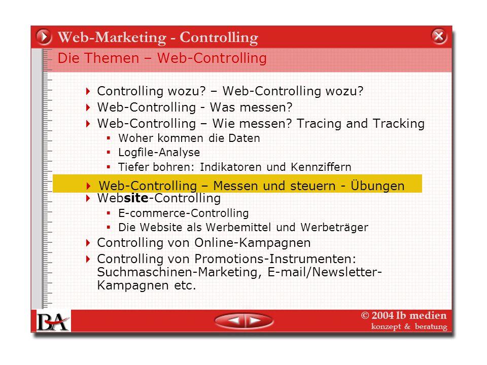 © 2004 lb medien konzept & beratung Web-Marketing - Controlling Web-Controlling – Wie messen? Integration externer Daten