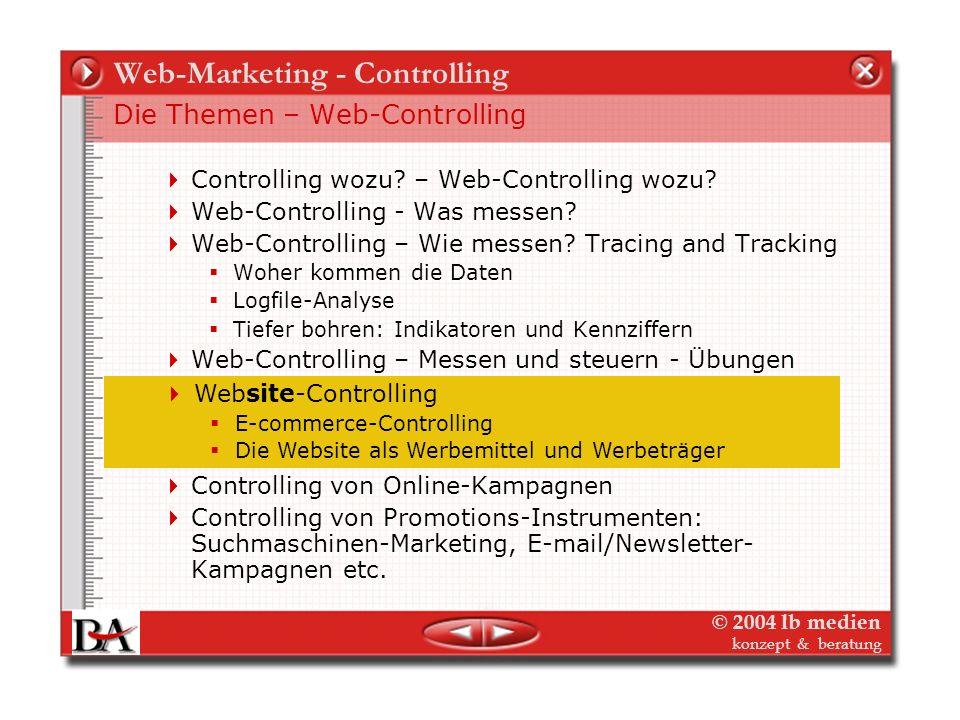 © 2004 lb medien konzept & beratung Web-Marketing - Controlling Web-Controlling – Messen und steuern! Beispiel 5 Ziel: Selbstfinanzierung der Website