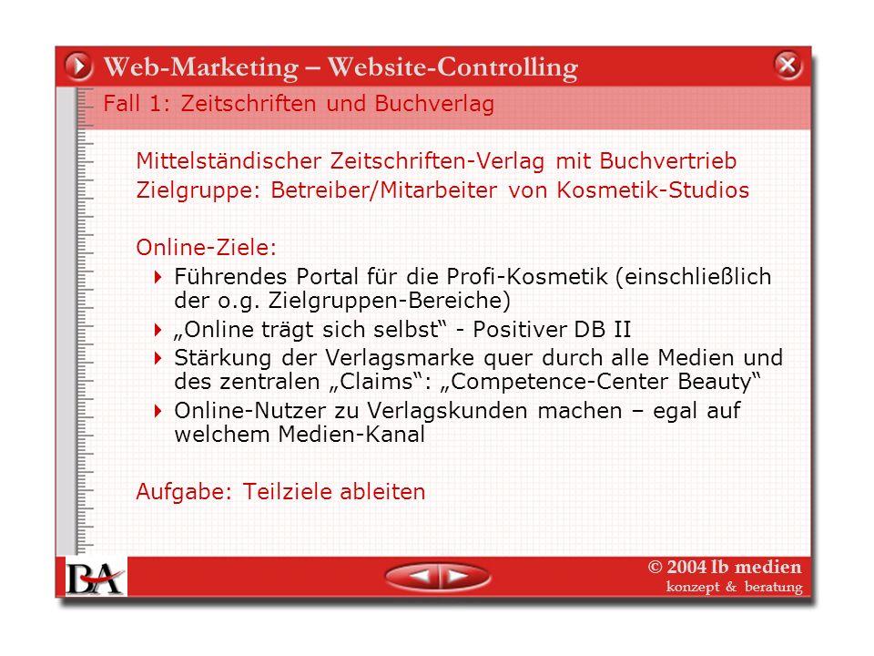 © 2004 lb medien konzept & beratung Web-Marketing – Website-Controlling Das Drehbuch: Nutzer-Szenarien Storyboards: Geplante User-Pfade Controlling pe