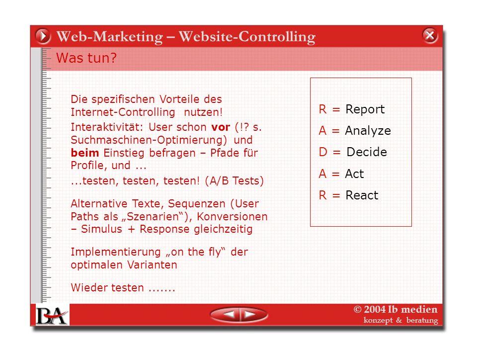 © 2004 lb medien konzept & beratung Web-Marketing – Website-Controlling AIDAAIDA Konversion Aufmerksamkeit Aufmerksamk. A-I-D Optimaler stark stark st