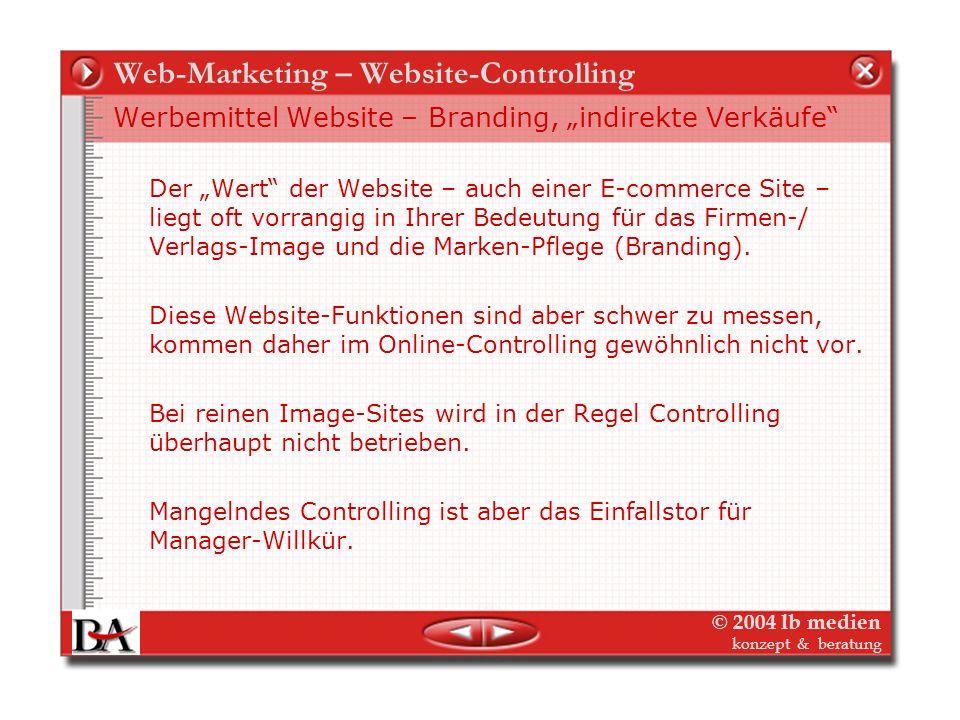 © 2004 lb medien konzept & beratung Web-Marketing – Website-Controlling Fragen bei der ersten Besichtigung der Analysedaten...Analyse Welche Probleme