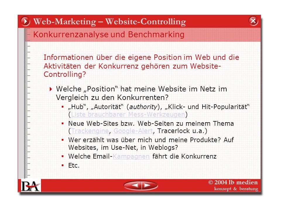 © 2004 lb medien konzept & beratung Web-Marketing – Website-Controlling Branding Eine Studie in USA* kommt zu dem Ergebnis, dass 40 Prozent der Intern