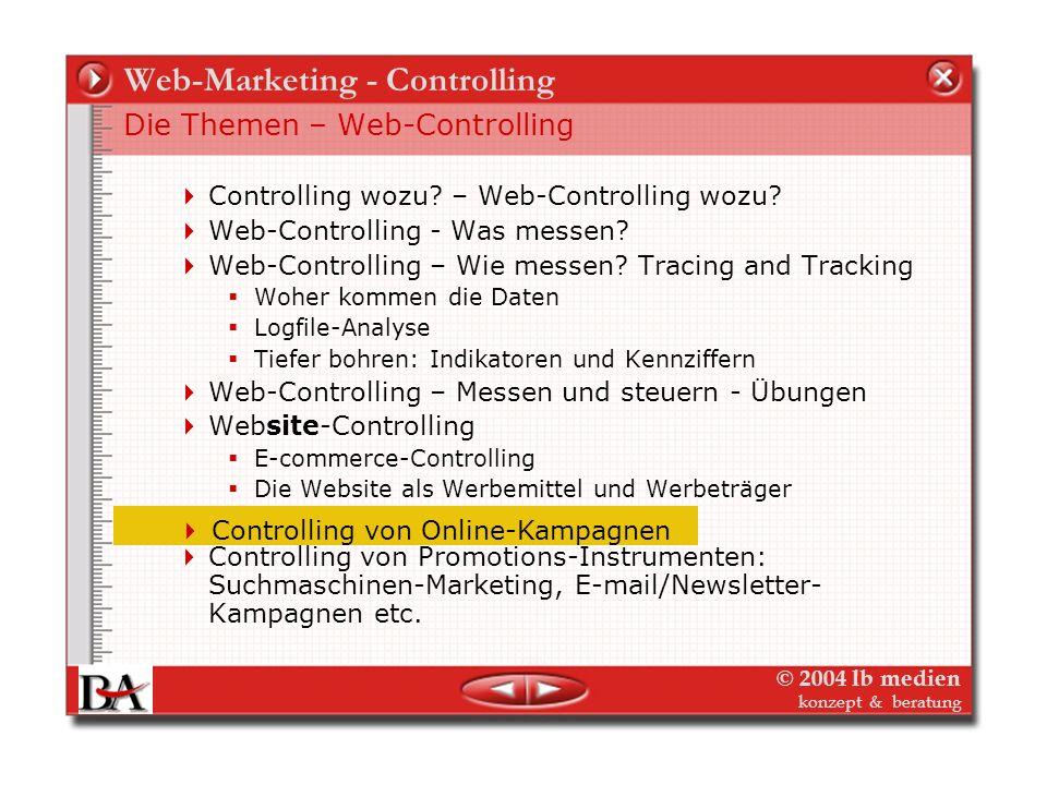 © 2004 lb medien konzept & beratung Web-Marketing – Website-Controlling Konkurrenzanalyse und Benchmarking Informationen über die eigene Position im W