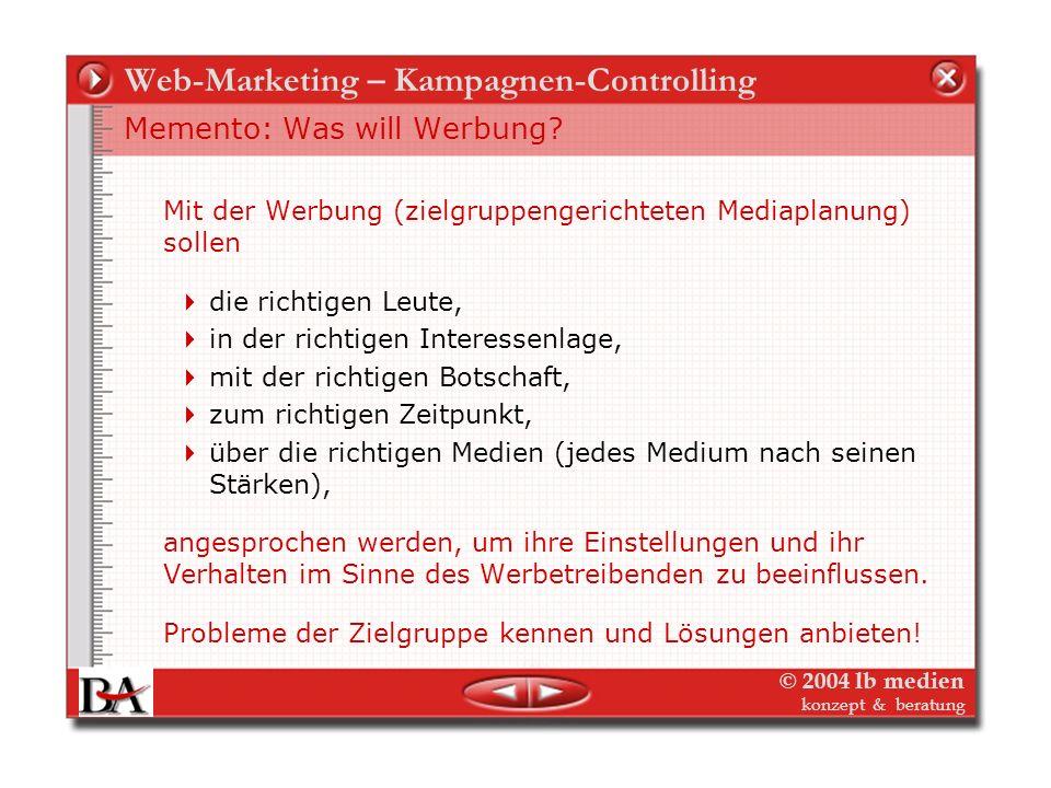 © 2004 lb medien konzept & beratung Web-Marketing - Controlling Die Themen – Web-Controlling Controlling wozu? – Web-Controlling wozu? Web-Controlling