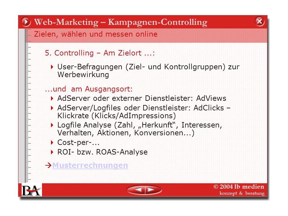 © 2004 lb medien konzept & beratung Web-Marketing – Kampagnen-Controlling Targeting – Die neuesten Hypes 1.Contextual Targeting Dynamische Werbeplatzi