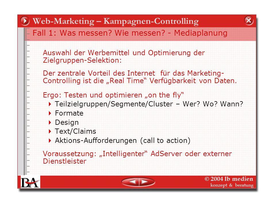 © 2004 lb medien konzept & beratung Web-Marketing – Kampagnen-Controlling Fall 1: Tracking einer Werbekampagne – Ziele - Media Die Fragestellung richt