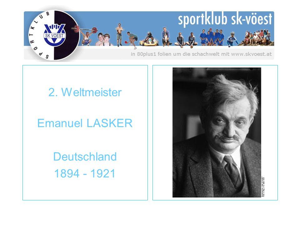2. Weltmeister Emanuel LASKER Deutschland 1894 - 1921