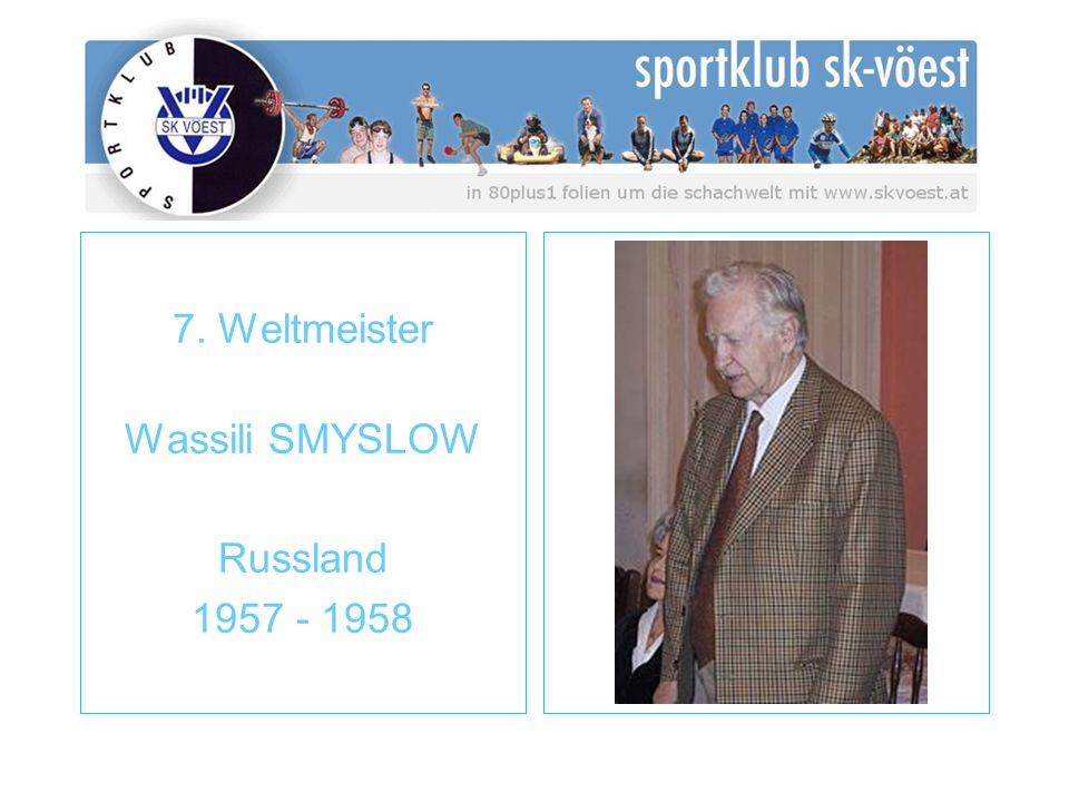 7. Weltmeister Wassili SMYSLOW Russland 1957 - 1958