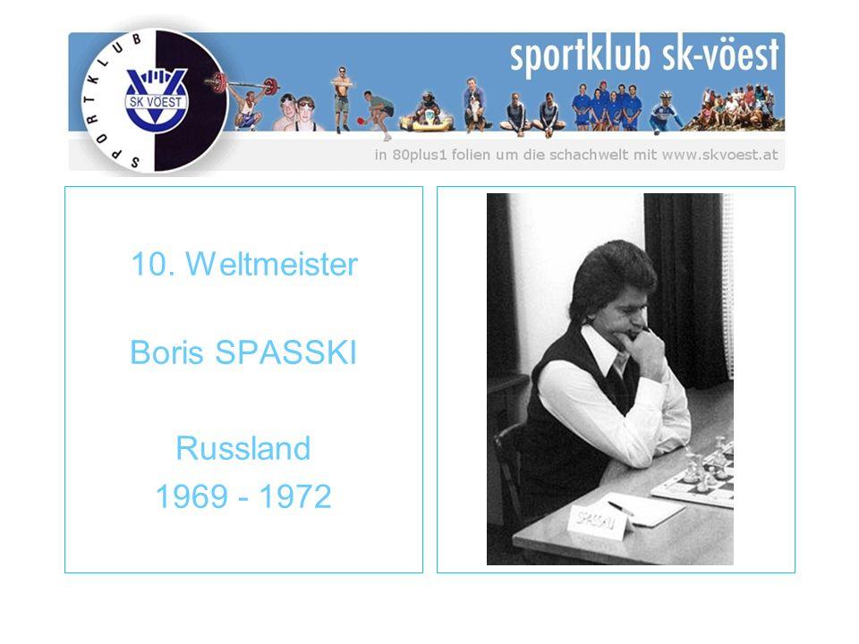 10. Weltmeister Boris SPASSKI Russland 1969 - 1972