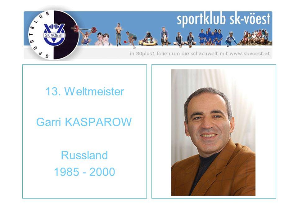13. Weltmeister Garri KASPAROW Russland 1985 - 2000