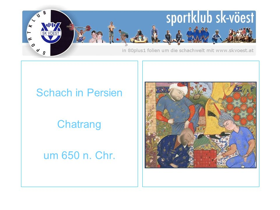 Schach in Persien Chatrang um 650 n. Chr.