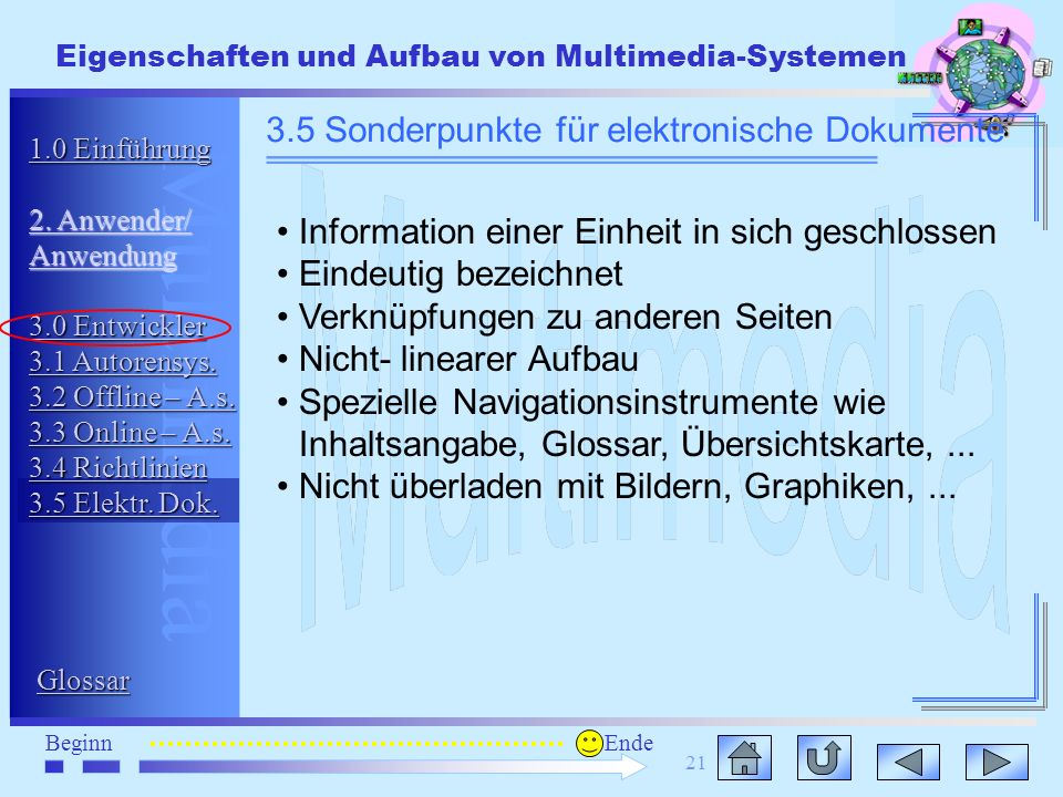 Multimedia BeginnEnde Eigenschaften und Aufbau von Multimedia-Systemen 21 3.5 Sonderpunkte für elektronische Dokumente Information einer Einheit in si