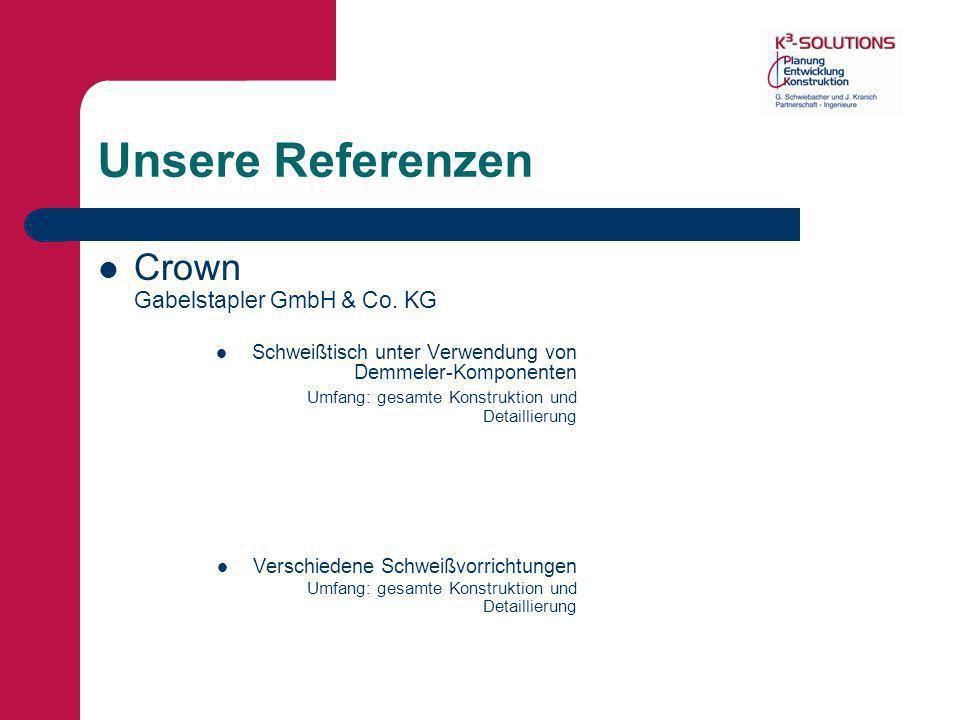 Unsere Referenzen Crown Gabelstapler GmbH & Co. KG Schweißtisch unter Verwendung von Demmeler-Komponenten Umfang: gesamte Konstruktion und Detaillieru