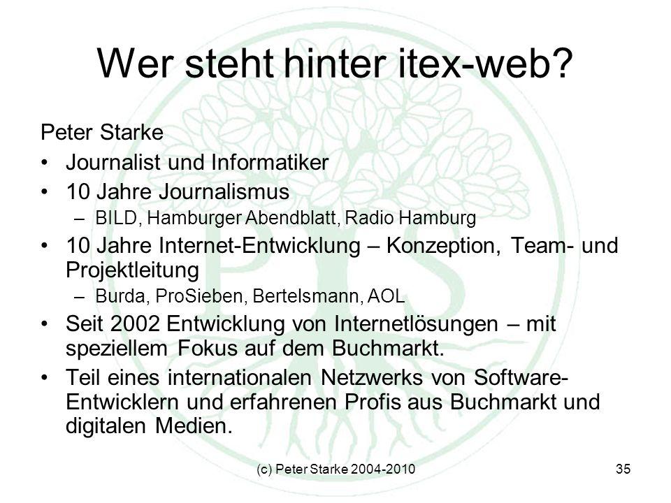 (c) Peter Starke 2004-201035 Wer steht hinter itex-web.
