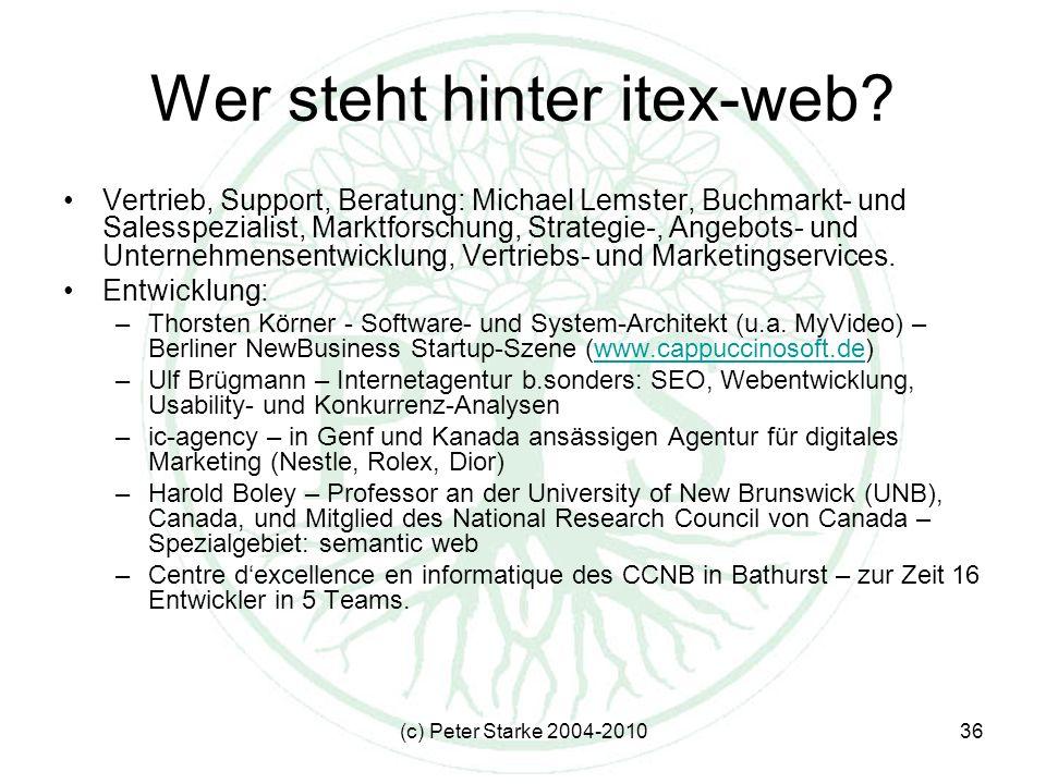 (c) Peter Starke 2004-201036 Wer steht hinter itex-web.